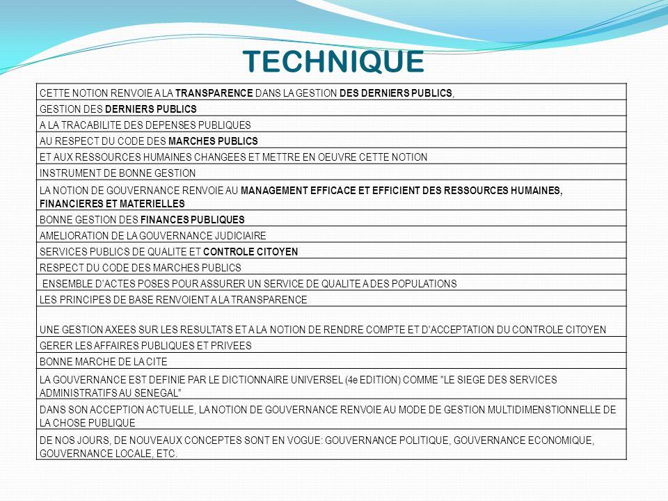 TECHNIQUE CETTE NOTION RENVOIE A LA TRANSPARENCE DANS LA GESTION DES DERNIERS PUBLICS, GESTION DES DERNIERS PUBLICS.