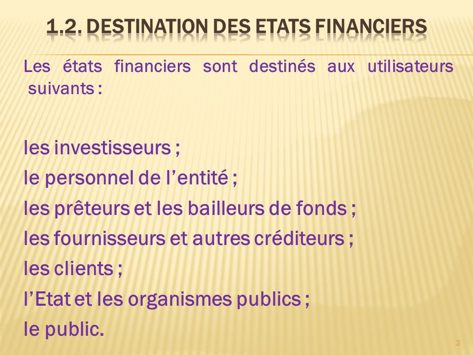 1.2. DESTINATION DES ETATS FINANCIERS