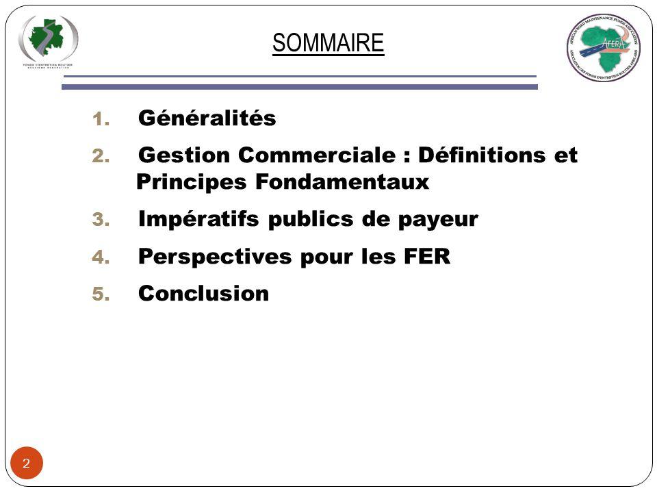 SOMMAIRE Généralités. Gestion Commerciale : Définitions et Principes Fondamentaux. Impératifs publics de payeur.