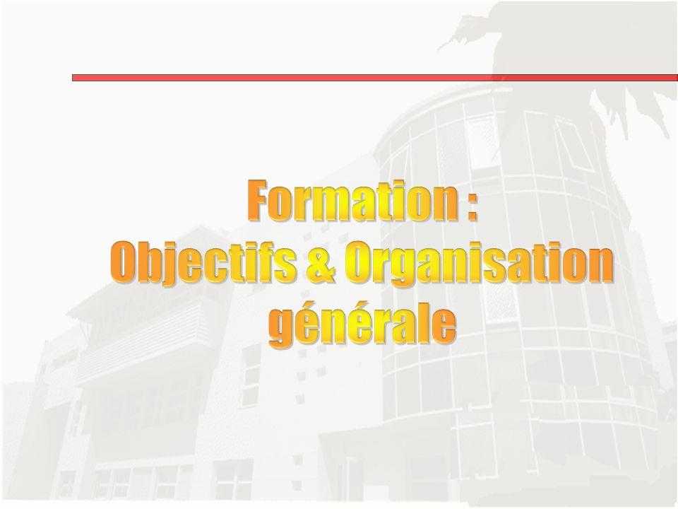 Objectifs & Organisation générale