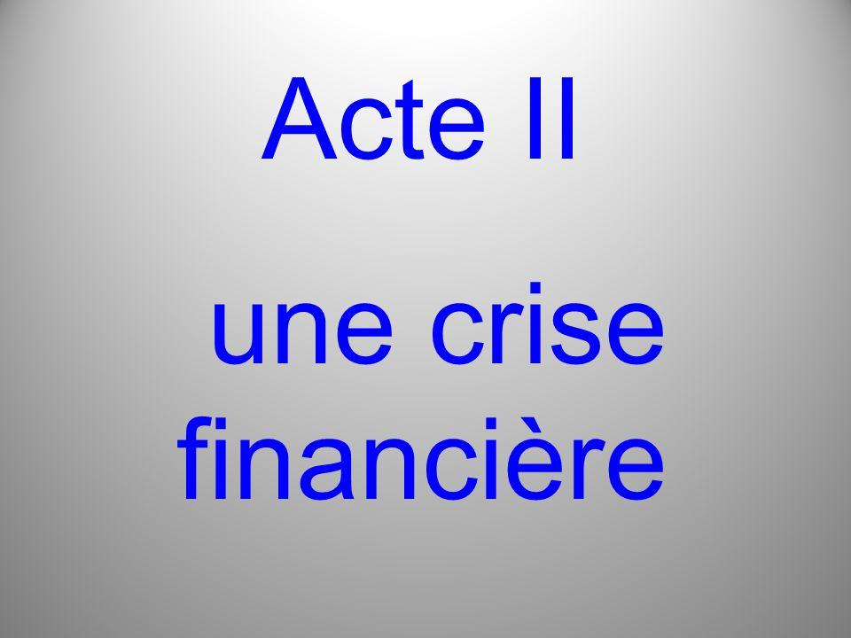 Acte II une crise financière