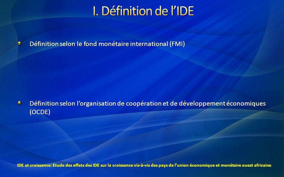 I. Définition de l'IDE Définition selon le fond monétaire international (FMI)