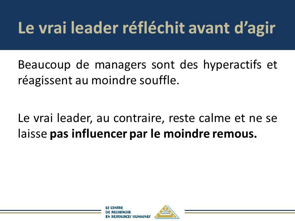 Le vrai leader réfléchit avant d'agir