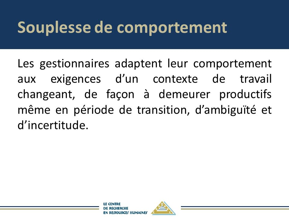 Souplesse de comportement