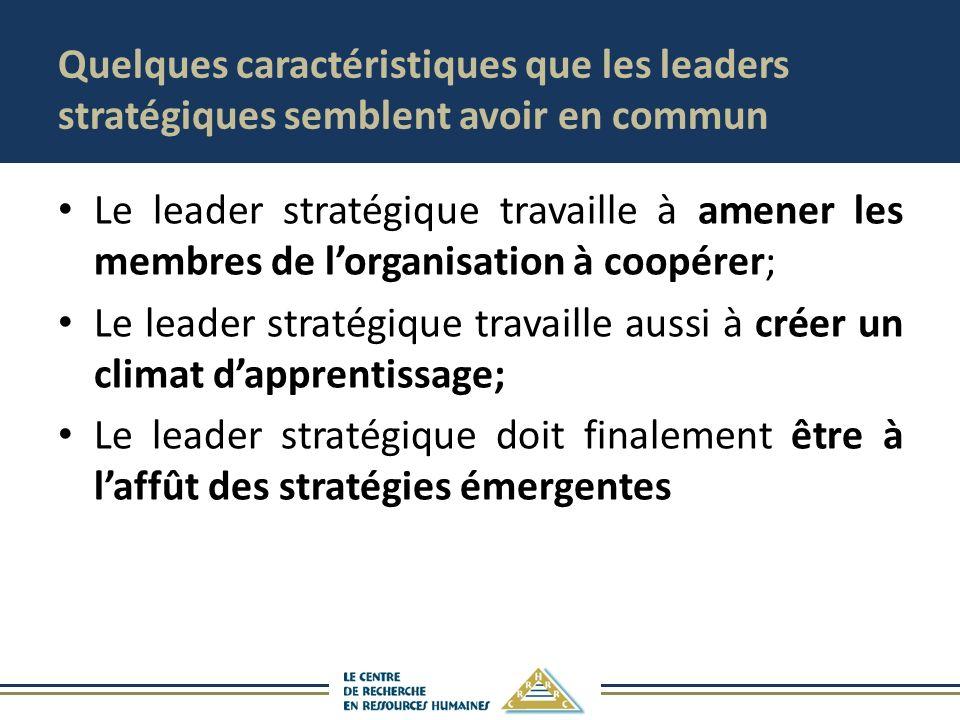 Quelques caractéristiques que les leaders stratégiques semblent avoir en commun