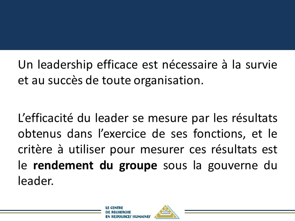 Un leadership efficace est nécessaire à la survie et au succès de toute organisation.