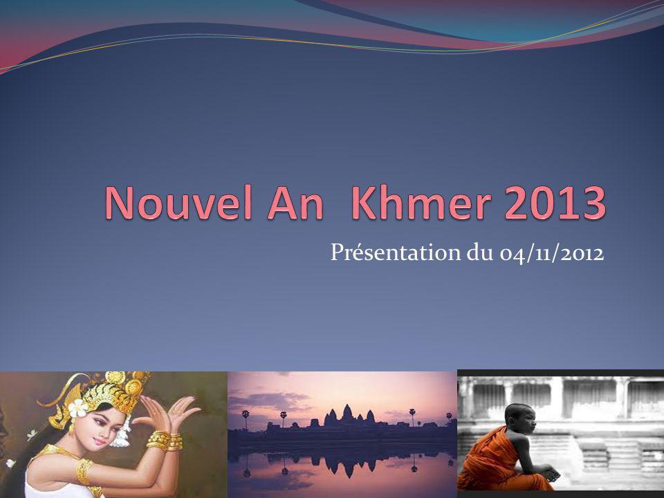 Nouvel An Khmer 2013 Présentation du 04/11/2012