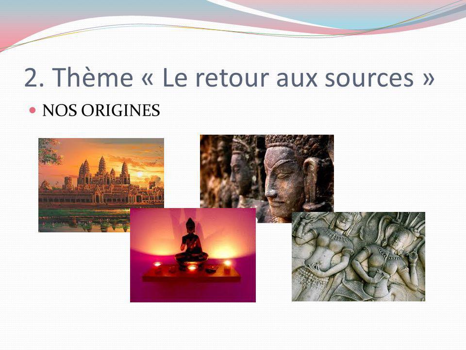 2. Thème « Le retour aux sources »