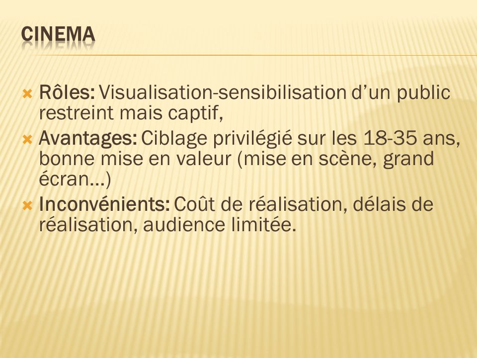 CINEMA Rôles: Visualisation-sensibilisation d'un public restreint mais captif,