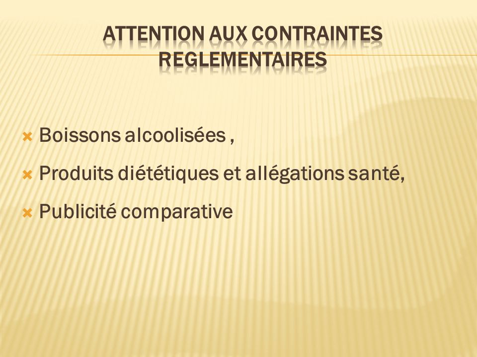 ATTENTION AUX CONTRAINTES REGLEMENTAIRES