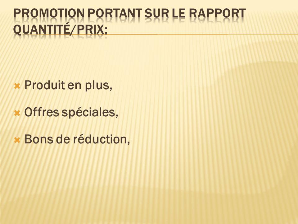 Promotion portant sur le rapport Quantité/prix: