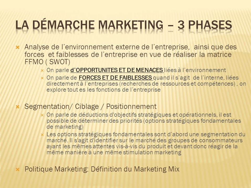 La Démarche marketing – 3 phases