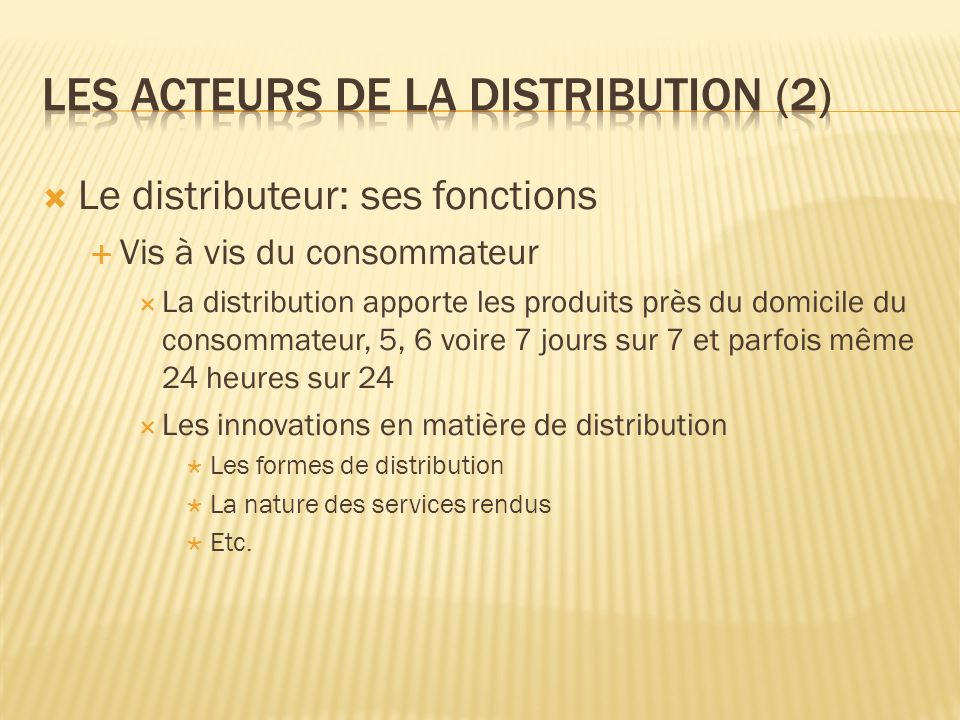 Les acteurs de la distribution (2)
