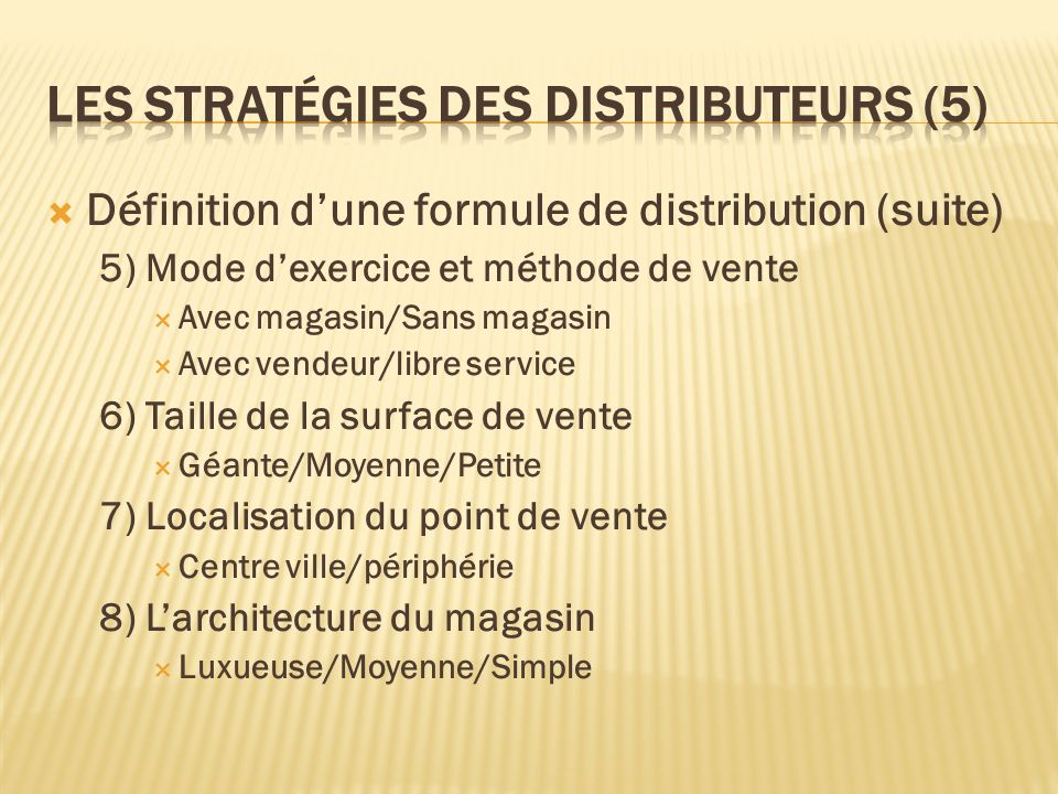 Les stratégies des distributeurs (5)