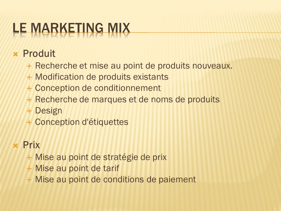 Le marketing mix Produit Prix