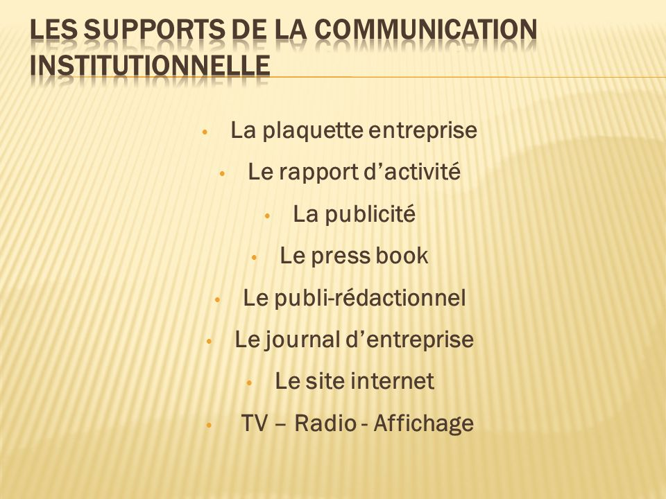 LES SUPPORTS DE LA COMMUNICATION INSTITUTIONNELLE