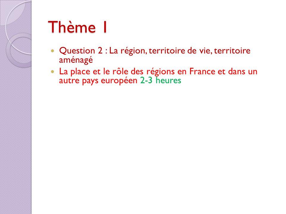 Thème 1 Question 2 : La région, territoire de vie, territoire aménagé
