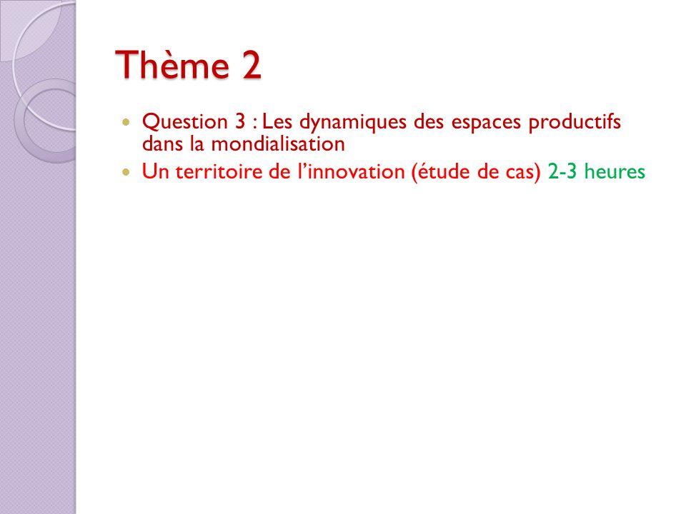Thème 2 Question 3 : Les dynamiques des espaces productifs dans la mondialisation.