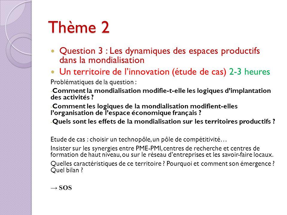 Thème 2 Question 3 : Les dynamiques des espaces productifs dans la mondialisation. Un territoire de l'innovation (étude de cas) 2-3 heures.