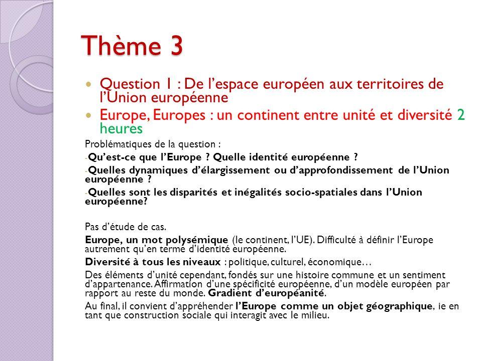 Thème 3 Question 1 : De l'espace européen aux territoires de l'Union européenne. Europe, Europes : un continent entre unité et diversité 2 heures.