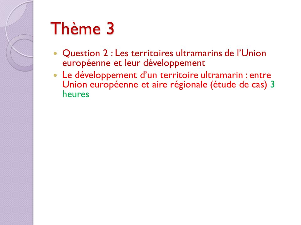 Thème 3 Question 2 : Les territoires ultramarins de l'Union européenne et leur développement.
