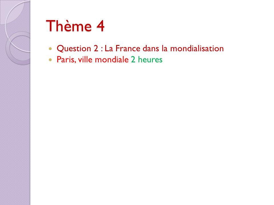 Thème 4 Question 2 : La France dans la mondialisation