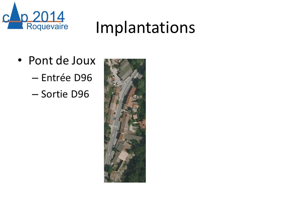 Implantations Pont de Joux Entrée D96 Sortie D96