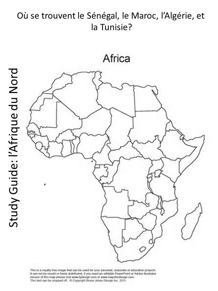 Où se trouvent le Sénégal, le Maroc, l'Algérie, et