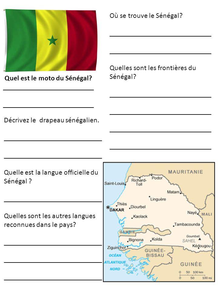 Où se trouve le Sénégal ____________________________. Quelles sont les frontières du. Sénégal Quel est le moto du Sénégal