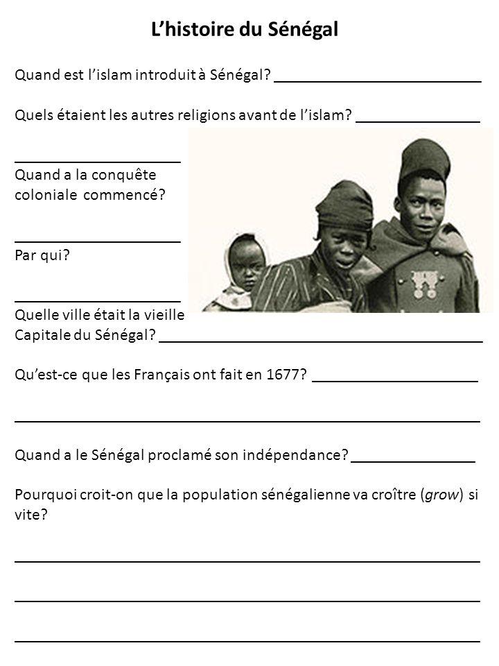 L'histoire du Sénégal Quand est l'islam introduit à Sénégal _________________________.