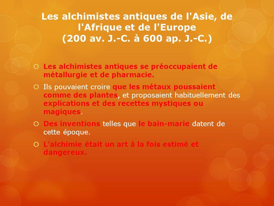 Les alchimistes antiques de l Asie, de l Afrique et de l Europe (200 av. J.-C. à 600 ap. J.-C.)