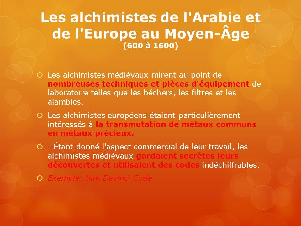Les alchimistes de l Arabie et de l Europe au Moyen-Âge (600 à 1600)