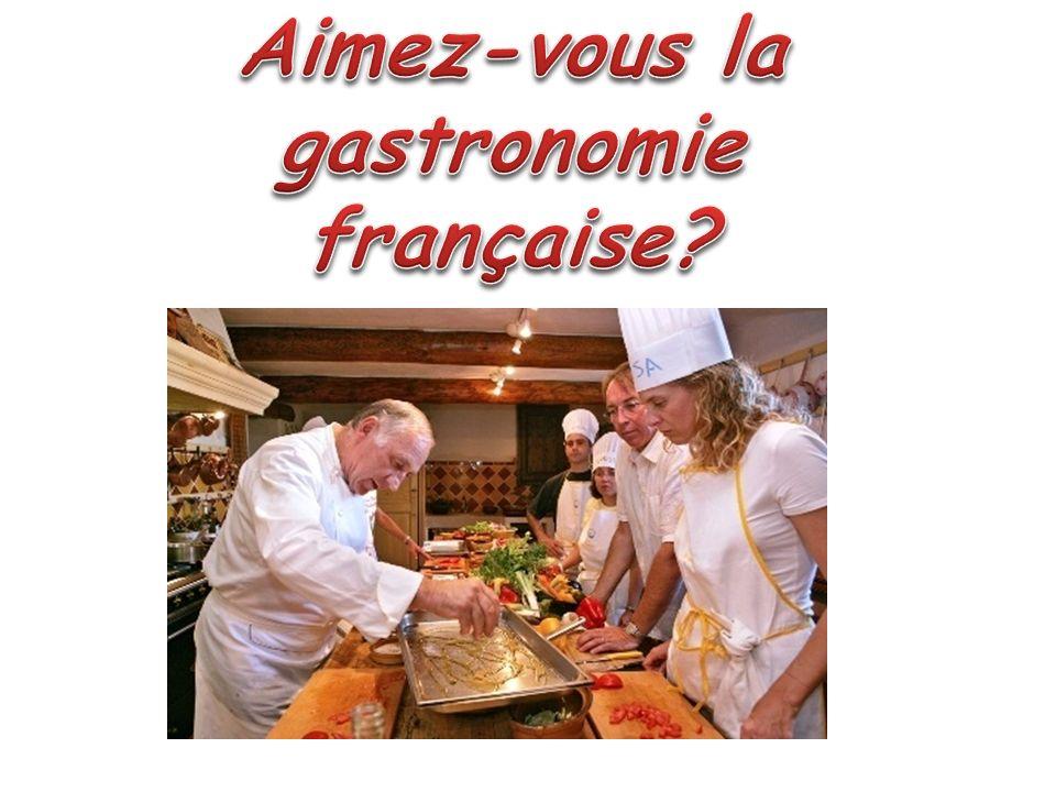 Aimez-vous la gastronomie française