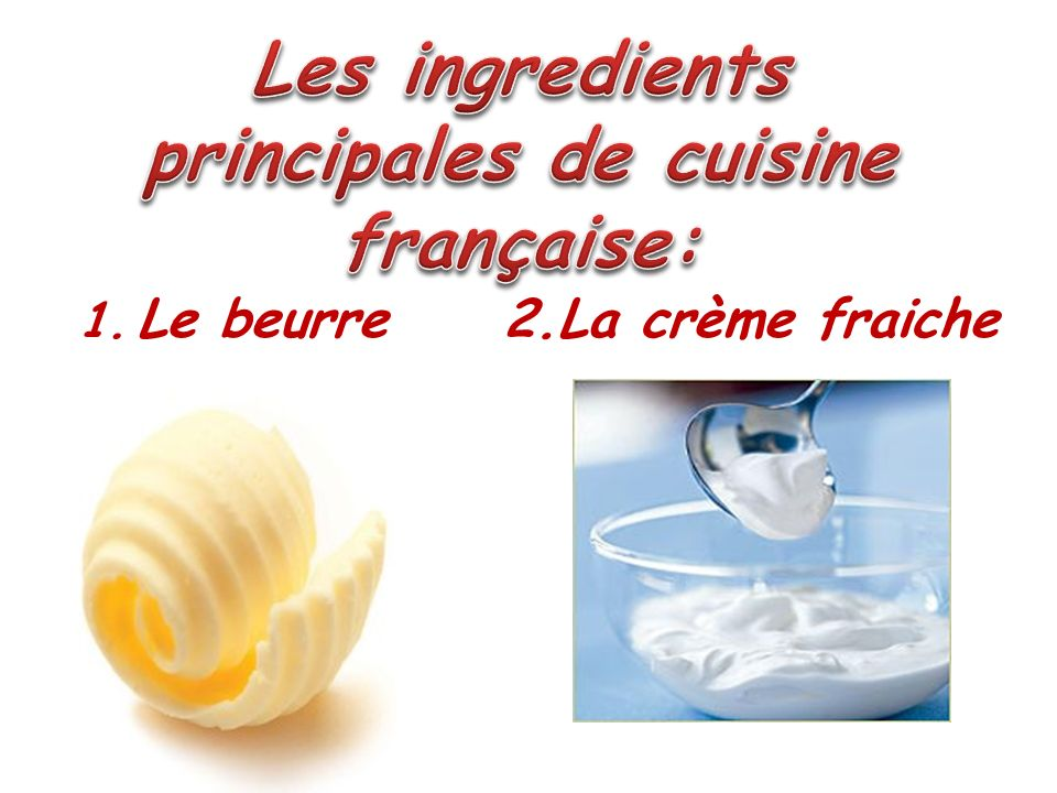Les ingredients principales de cuisine française: