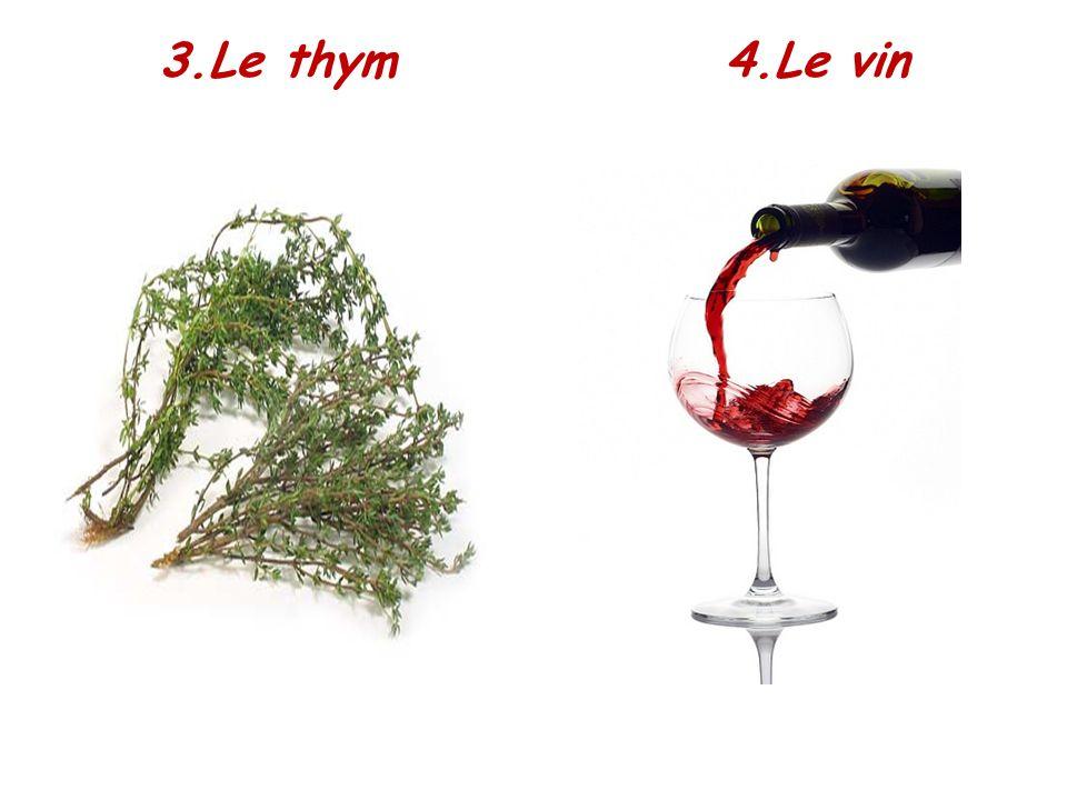 3.Le thym 4.Le vin