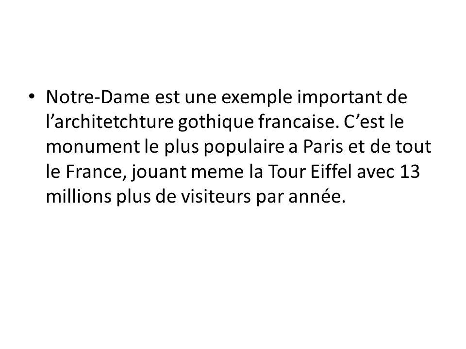 Notre-Dame est une exemple important de l'architetchture gothique francaise.