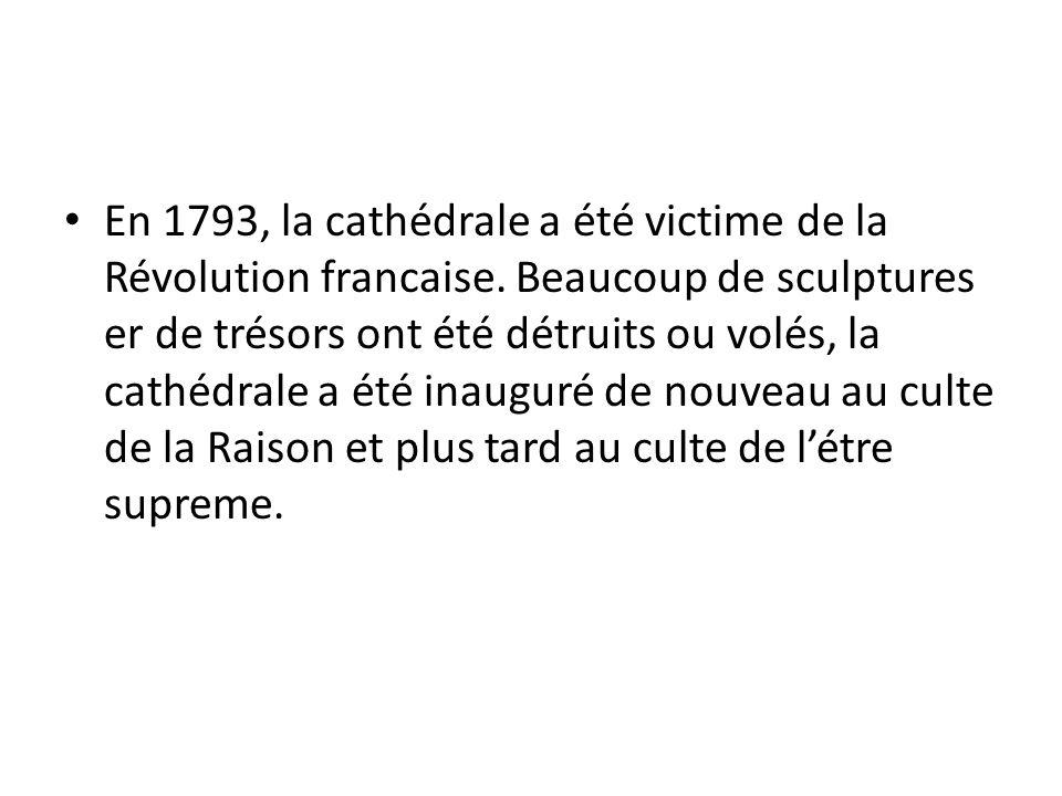 En 1793, la cathédrale a été victime de la Révolution francaise