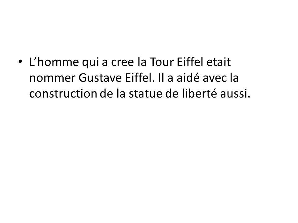 L'homme qui a cree la Tour Eiffel etait nommer Gustave Eiffel