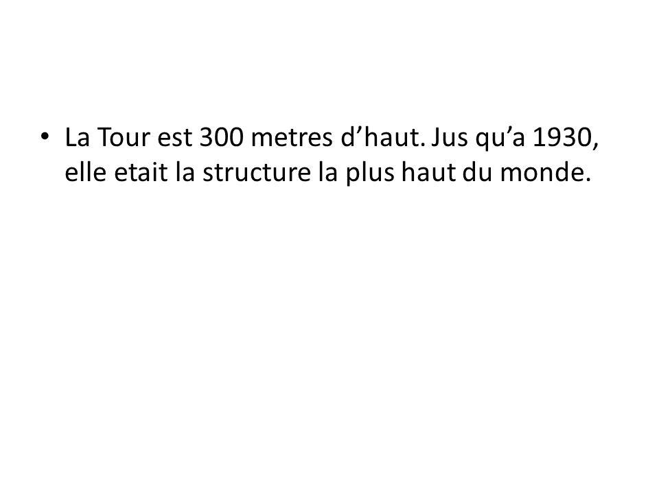 La Tour est 300 metres d'haut