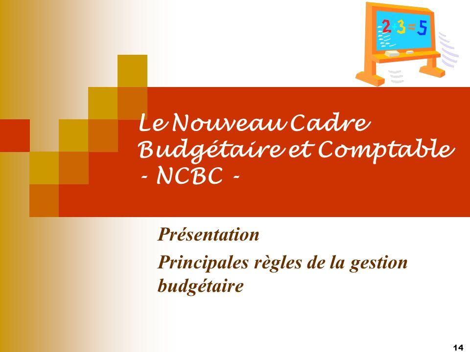 Le Nouveau Cadre Budgétaire et Comptable - NCBC -