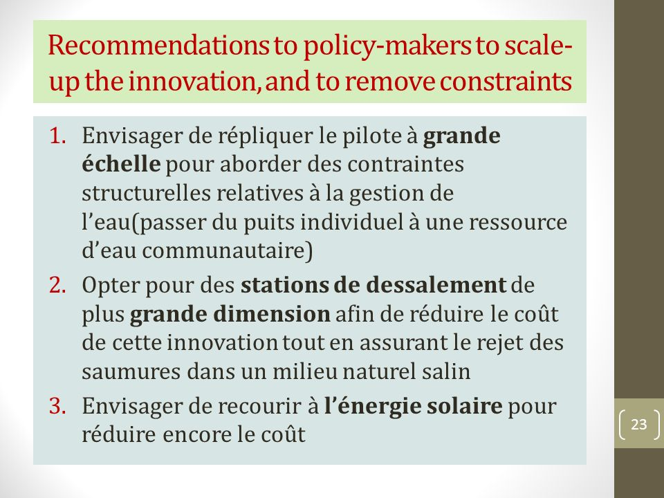 Recommendations to policy-makers to scale-up the innovation, and to remove constraints