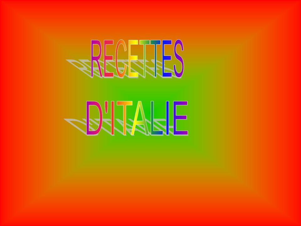RECETTES D ITALIE