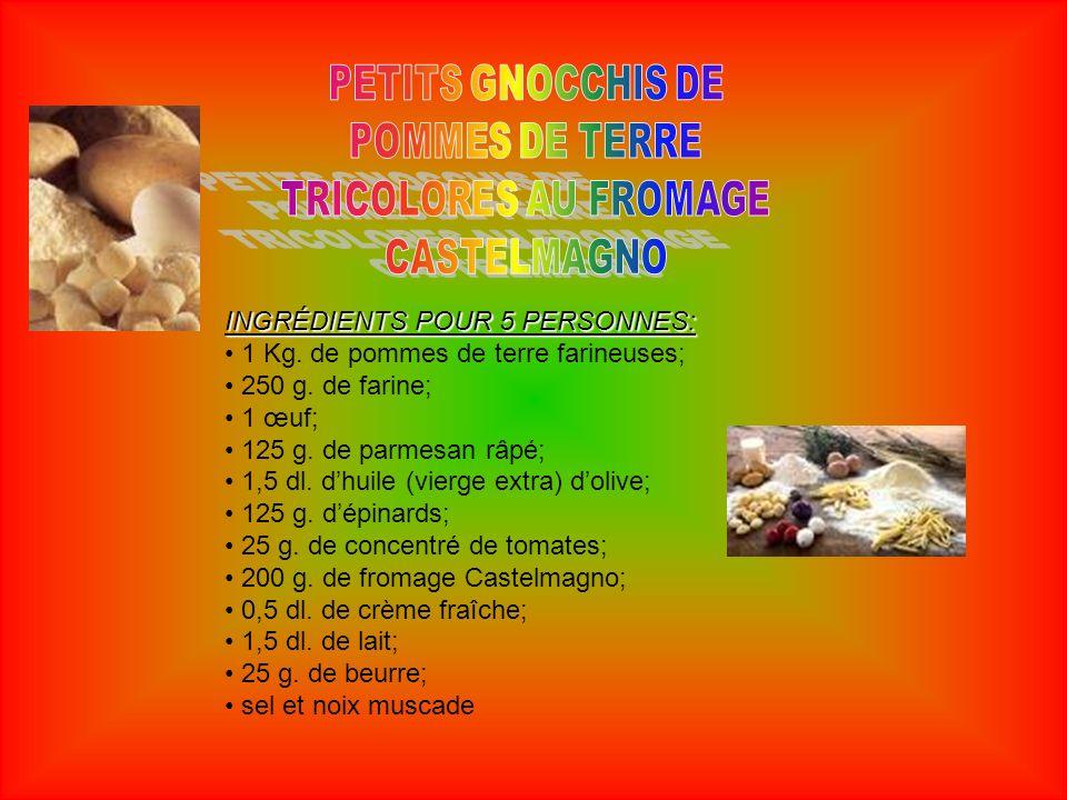 PETITS GNOCCHIS DE POMMES DE TERRE TRICOLORES AU FROMAGE CASTELMAGNO