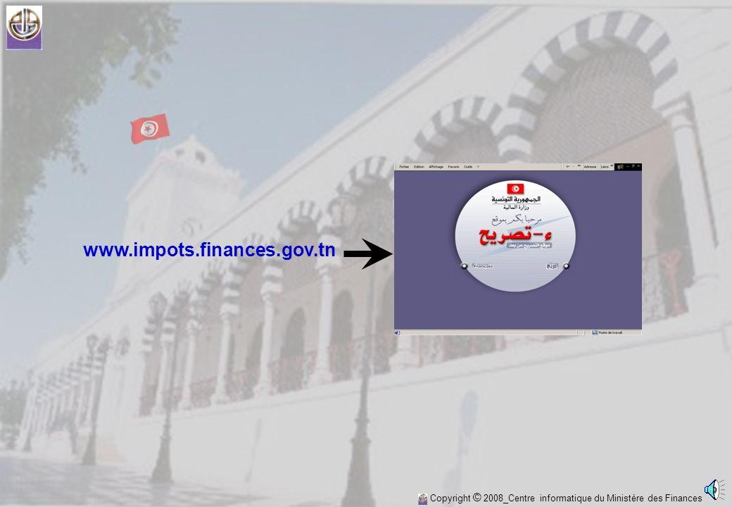 www.impots.finances.gov.tn Copyright © 2008_Centre informatique du Ministère des Finances