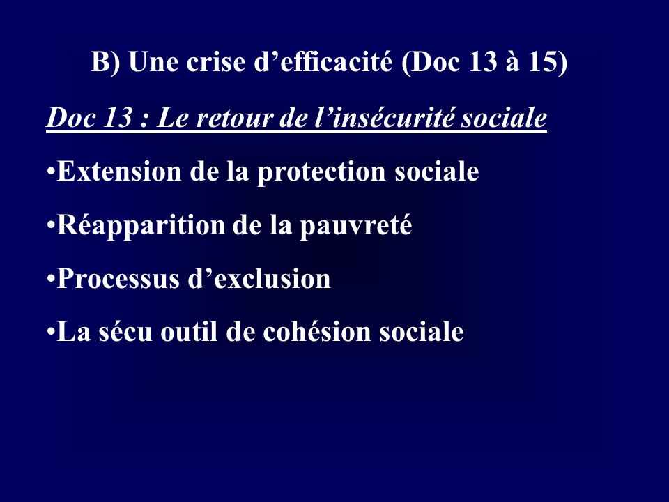 B) Une crise d'efficacité (Doc 13 à 15)