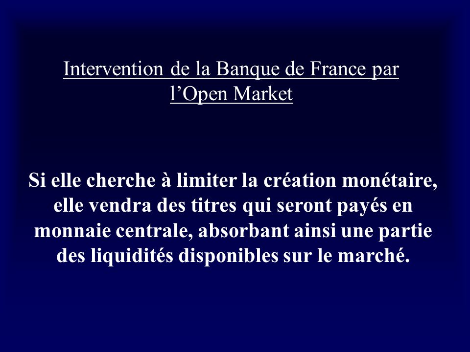 Intervention de la Banque de France par l'Open Market