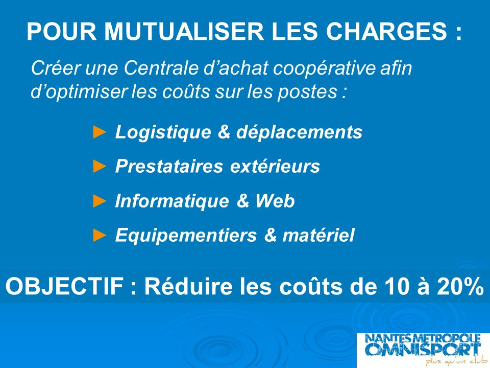POUR MUTUALISER LES CHARGES :