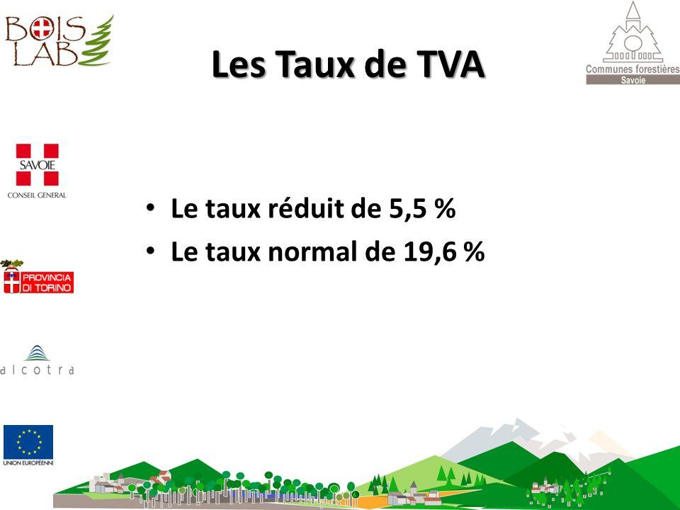 Les Taux de TVA Le taux réduit de 5,5 % Le taux normal de 19,6 %