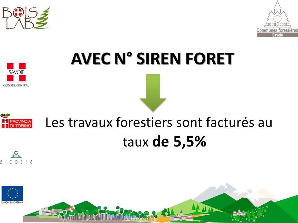 Les travaux forestiers sont facturés au taux de 5,5%