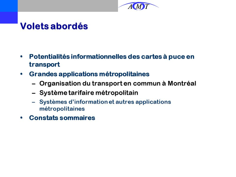 Volets abordés Potentialités informationnelles des cartes à puce en transport. Grandes applications métropolitaines.
